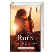Ruth, die Begnadete