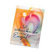 Ich schenk dir einen Engel - Postkartenbuch