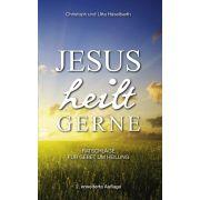 Jesus heilt gerne