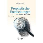Prophetische Entdeckungen in Liedern der Bibel