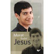 Murat findet Jesus