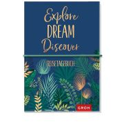 Explore Dream Discover Reisetagebuch
