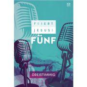 Feiert Jesus! 5 - dreistimmig