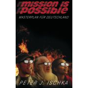 Mission is possible - Masterplan für Deutschland