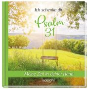 Ich schenke dir Psalm 31