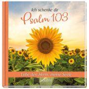 Ich schenke dir Psalm 103