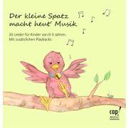 Der kleine Spatz macht heut' Musik