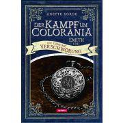Der Kampf um Colorania: Emith und die geheime Verschwörung Bd. 2