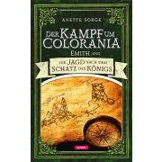 Der Kampf um Colorania: Emith und die Jagd nach dem Schatz des Königs Bd. 3
