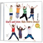 Stark und Leise - Kinder feiern Jesus - Playback