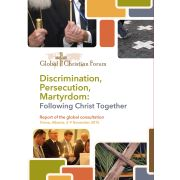 Discrimination, Persecution, Martyrdom: Following Christ Together