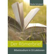 Der Römerbrief - Bibelstudium in 33 Lektionen