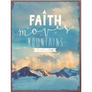 Metallschild groß - Faith moves Mountains