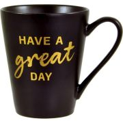 "Tasse ""Have a great day"" (Gold-Edition)"