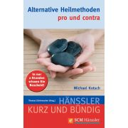 Alternative Heilmethoden - pro und contra