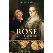 Die Rose von Florenz