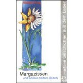 Margazissen und andere heitere Blüten