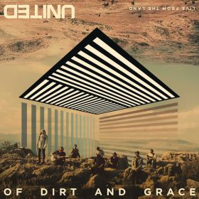 Of Dirt And Grace: Live From The Land - Deluxe Edition