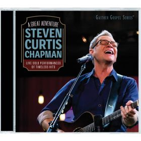 A Great Adventure: The Best of Steven Curtis Chapman