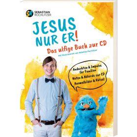 Jesus nur er - Das ulfige Buch zur CD