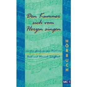 Den Kummer sich vom Herzen singen, Hörbuch Vol. 1