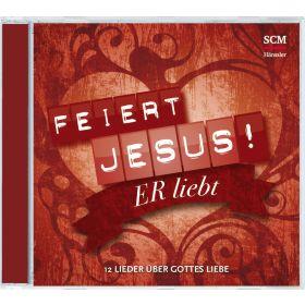Feiert Jesus! Er liebt