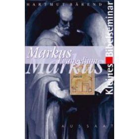 Kleines Bibelseminar: Markus Evangelium
