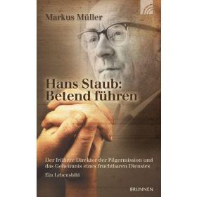 Hans Staub: Betend führen