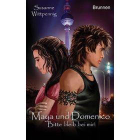 Maya und Domenico - Bitte bleib bei mir!