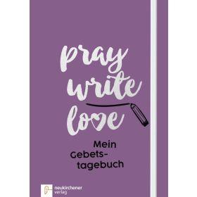 Pray Write Love - Mein Gebetstagebuch