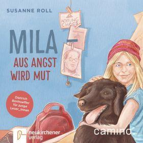 Mila - Aus Angst wird Mut - Hörbuch MP3