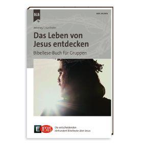 Das Leben von Jesus entdecken - Bibellese-Buch für Gruppen