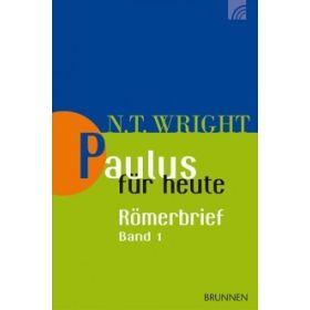 Paulus für heute: Der Römerbrief 1