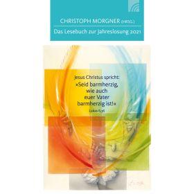 Jesus Christus spricht: Seid barmherzig, wie auch euer Vater - Lesebuch