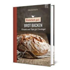 Natürlich gut: Brot backen