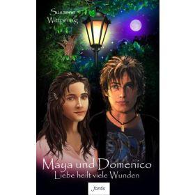 Maya und Domenico - Liebe heilt viele Wunden
