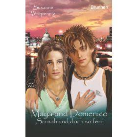 Maya und Domenico - So nah und doch so fern