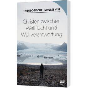Christen zwischen Weltflucht und Weltverantwortung