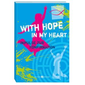 With hope in my heart