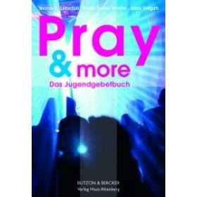 Pray & more