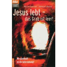 Jesus lebt - Das Grab ist leer!