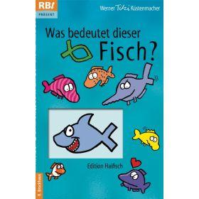 Was bedeutet dieser Fisch - Edition Haifisch