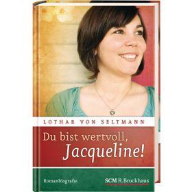 Du bist wertvoll, Jacqueline!