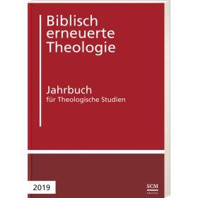 Biblisch erneuerte Theologie 2019