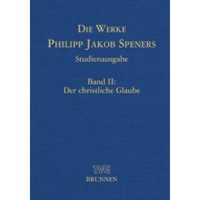 Die Werke Philipp Jakob Speners, Band 2