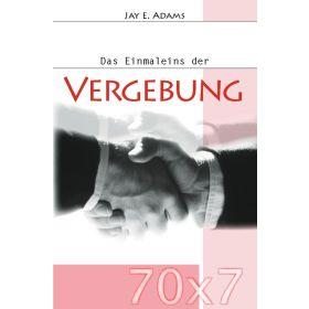 70 x 7 - Das Einmaleins der Vergebung