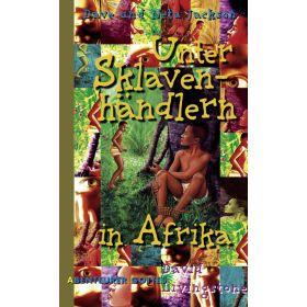 Unter Sklavenhändlern in Afrika