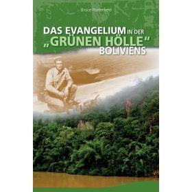 """Das Evangelium in der """"grünen Hölle"""" Boliviens"""