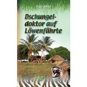 Dschungeldoktor auf Löwenfährte