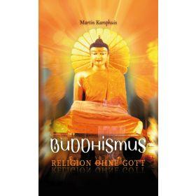 Buddhismus - Religion ohne Gott